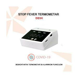 STOP FEVER DESK - COVID 19 TERMOMETAR SA ALARMOM - STOLNA IZVEDBA
